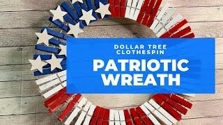 Easy Dollar Tree Clothespin Patriotic Wreath Tutorial