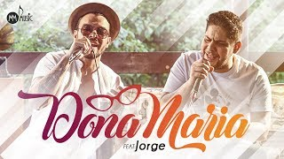 Video Thiago Brava Ft. Jorge - Dona Maria download MP3, 3GP, MP4, WEBM, AVI, FLV April 2018