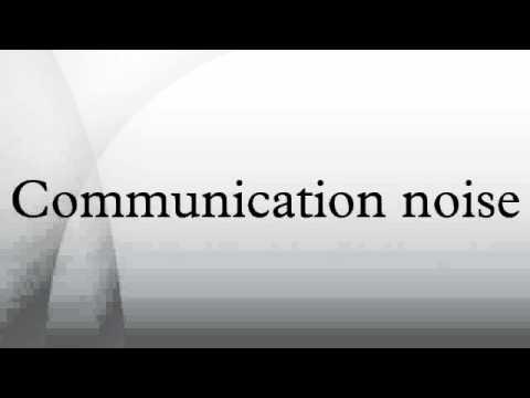 Communication Noise