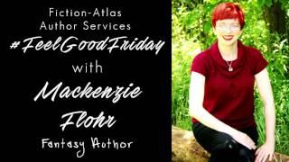 Fiction-Atlas #FeelGoodFriday 02.17.17 With Mackenzie Flohr