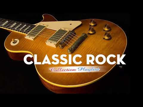 The Classic Rock Collection Playlist - Classic Rock Greatest Hits - Classic Rock Songs Of All Time