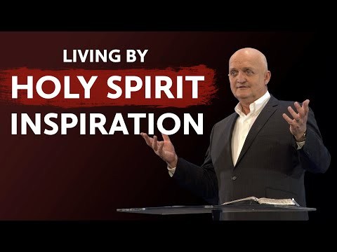 Living by Holy Spirit Inspiration