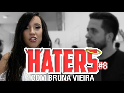 "HATERS #08 - BRUNA VIEIRA - ""A"" MAU EXEMPLO"