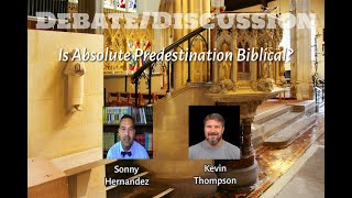 Debate/Discussion (online): Is Absolute Predestination Biblical?