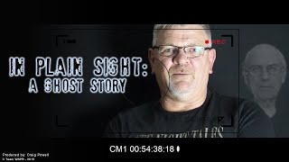 'In Plain Sight: A Ghost Story'