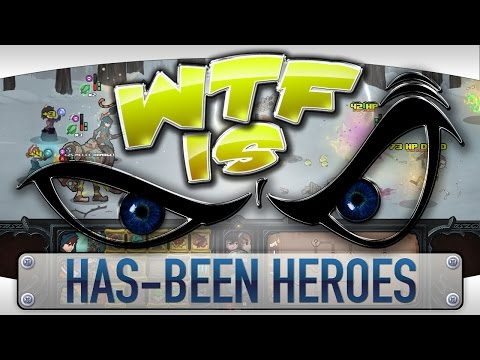 WTF Is... - Has-Been Heroes ?