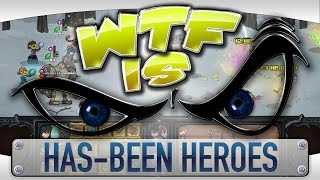 WTF Is... - Has-Been Heroes ?