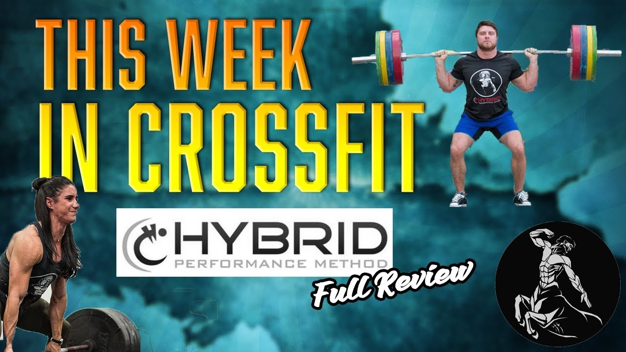 Hybrid Performance Method >> Hybrid Performance Method Full Review This Week In Crossfit Ep 4