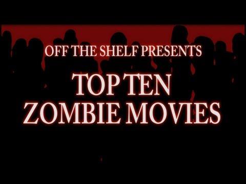 Top Ten Zombie Films - Off The Shelf Reviews