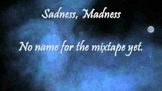 "Wicked Soundz Presents ""Be-Sadness, Madness"""