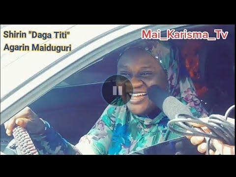 """Download Kalli Shirin """"DAGA TITI"""" Agarin Maiduguri dariya dole😂😂."""
