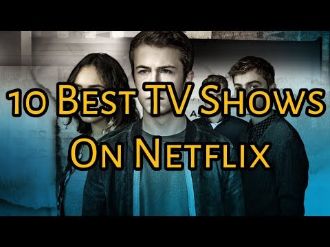 10 Best TV Shows To Watch On Netflix Right Now