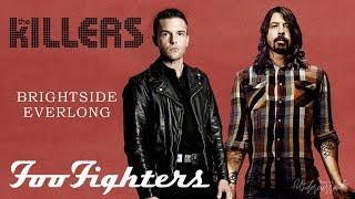 The Killers vs. Foo Fighters - Brightside Everlong