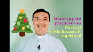 Maneras para preparar una Navidad verdaderamente espiritual