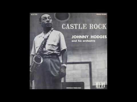Johnny Hodges  - Castle Rock ( Full Album )