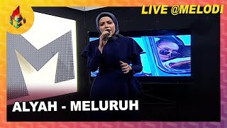 Alyah Meluruh | Melodi 2019