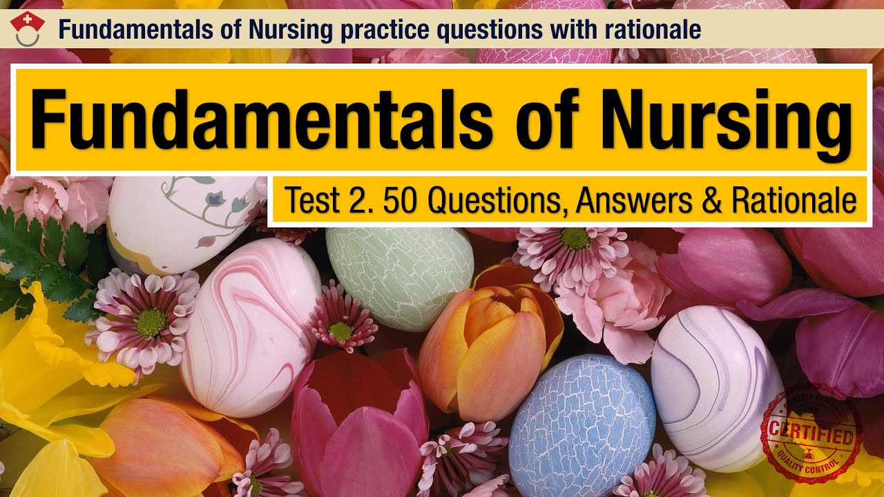 fundamentals of nursing questions and answer rationale  fundamentals of nursing questions and answer rationale 2