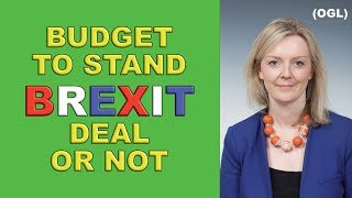 Budget Spending Stands - Brexit Deal or No Deal!