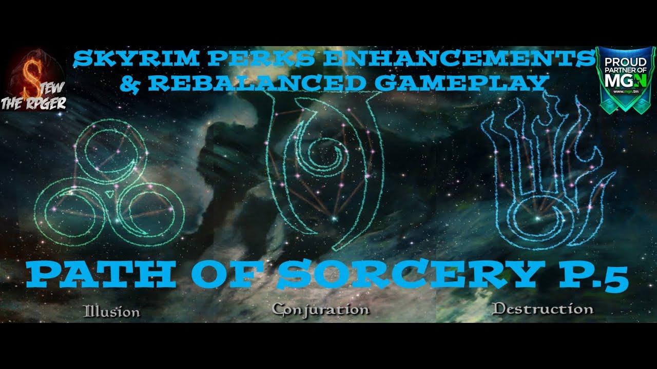 Skyrim Mods - SPERG Perks - Path of Sorcery - Part 5