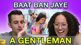 "Americans React to ""Baat Ban Jaye""  from A Gentleman: Sundar, Susheel, Risky"
