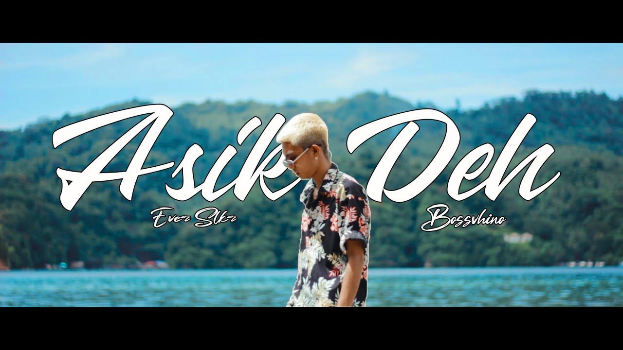 Ever Slkr - Asik Deh Ft. Bossvhino ( Official Music Video )