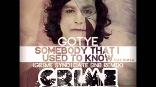 "Gotye ""Somebody I Used To Know"" (Grime Syndicate DnB Remix) *Free Download*"