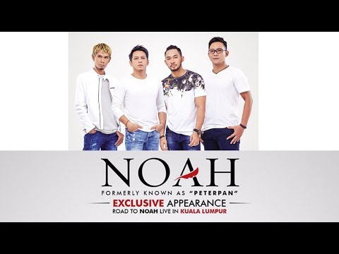 NOAH LIVE KUALA LUMPUR MALAYSIA (FULL VIDEO)