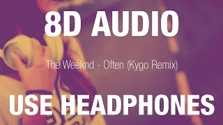 The weeknd - often (kygo remix)   8d audio put your headphones, close eyes and listen songs with effect for best experience! if you like it ple...