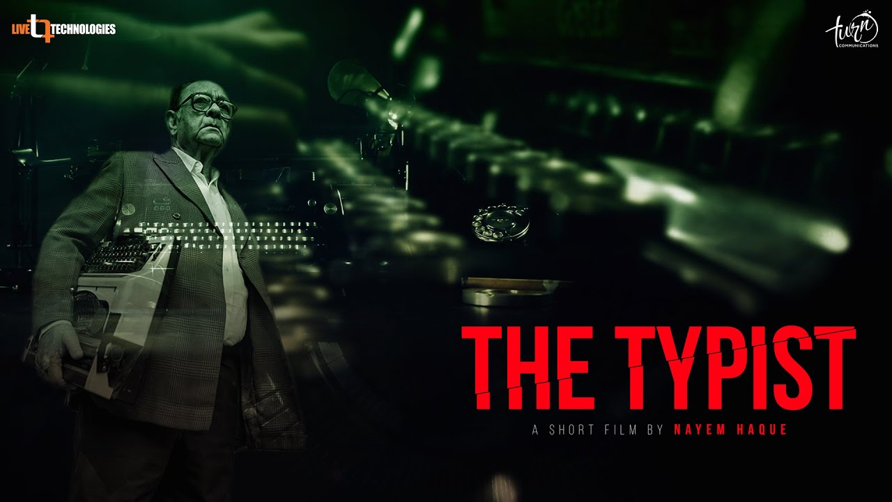 The Typist | Short Film | Syed Hasan Imam | Tanmoy | Nipa Khan | Nayem Haque