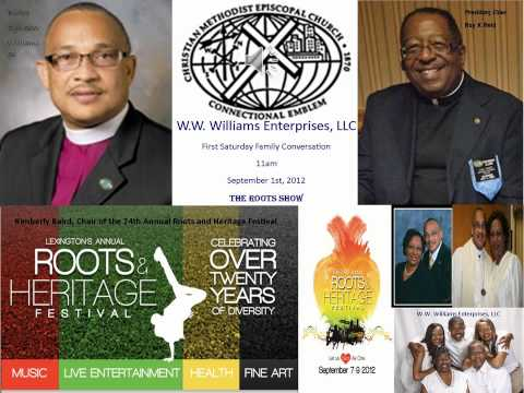 W.W. Williams Enterprises, LLC First Saturday Family Conversation September 1st, 2012 The Roots Show