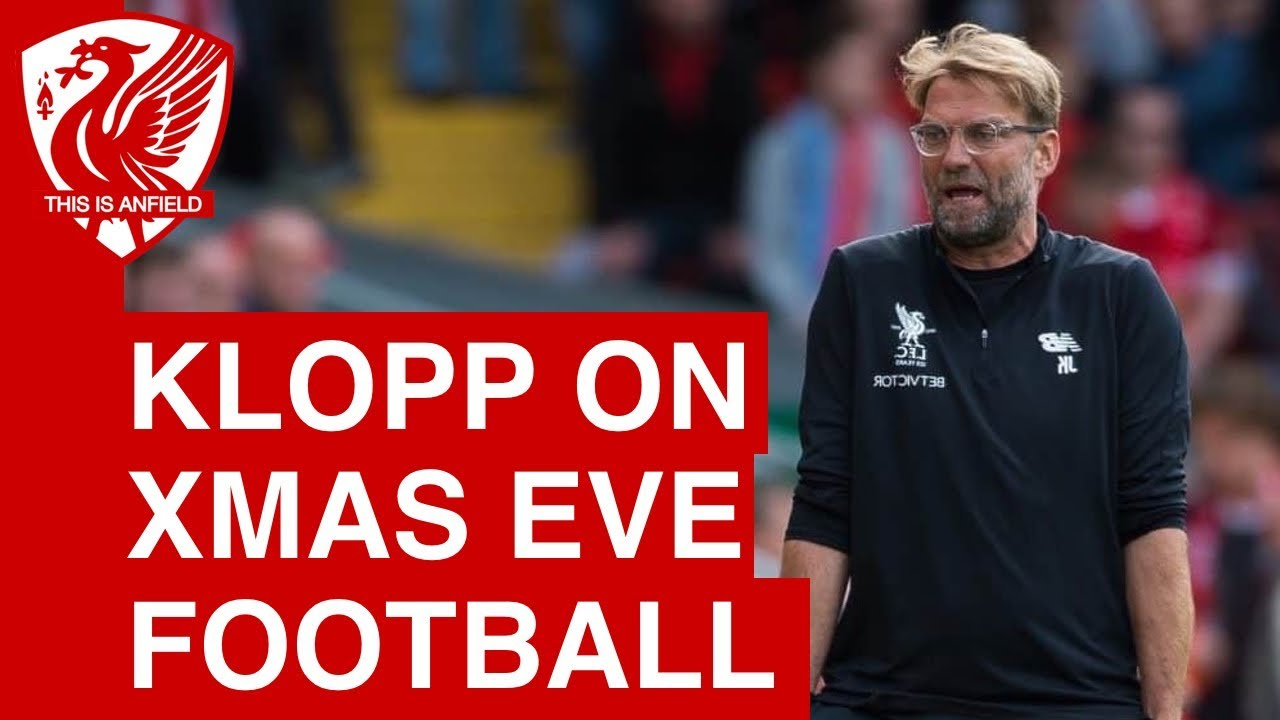 liverpool moving to christmas eve its not a normal time - Football Christmas Eve