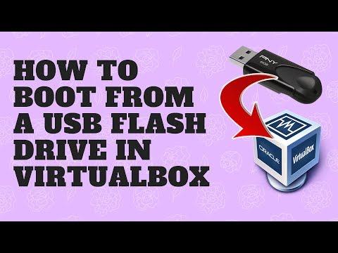 How Can I Boot From A USB Flash Drive in Virtualbox