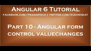 Angular form control valuechanges