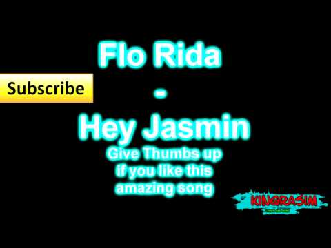 Flo Rida - Hey Jasmin (Lyrics)