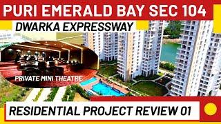 PURI Emerald Bay Sector 104 Dwarka Expressway Gurgaon Review | Project Tour & Sample Flat