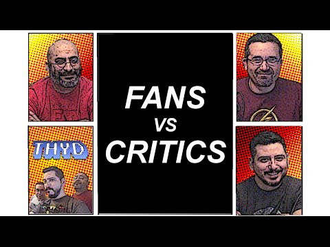 Fans vs Critics - THYD Episode 19