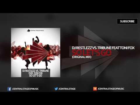 DJ Restlezz Vs. Tribune Feat. Toni Fox - So Let's Go (Original Mix)