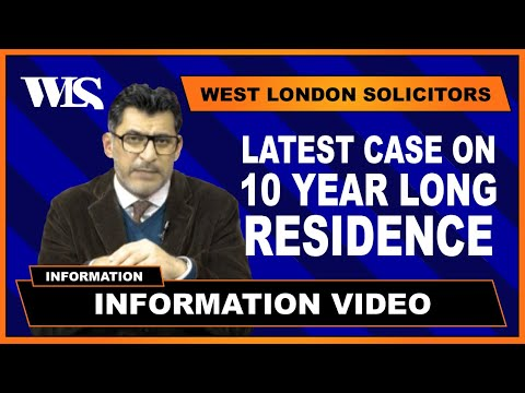 Immigration with Tariq - Latest Case On 10 Year Long Residence