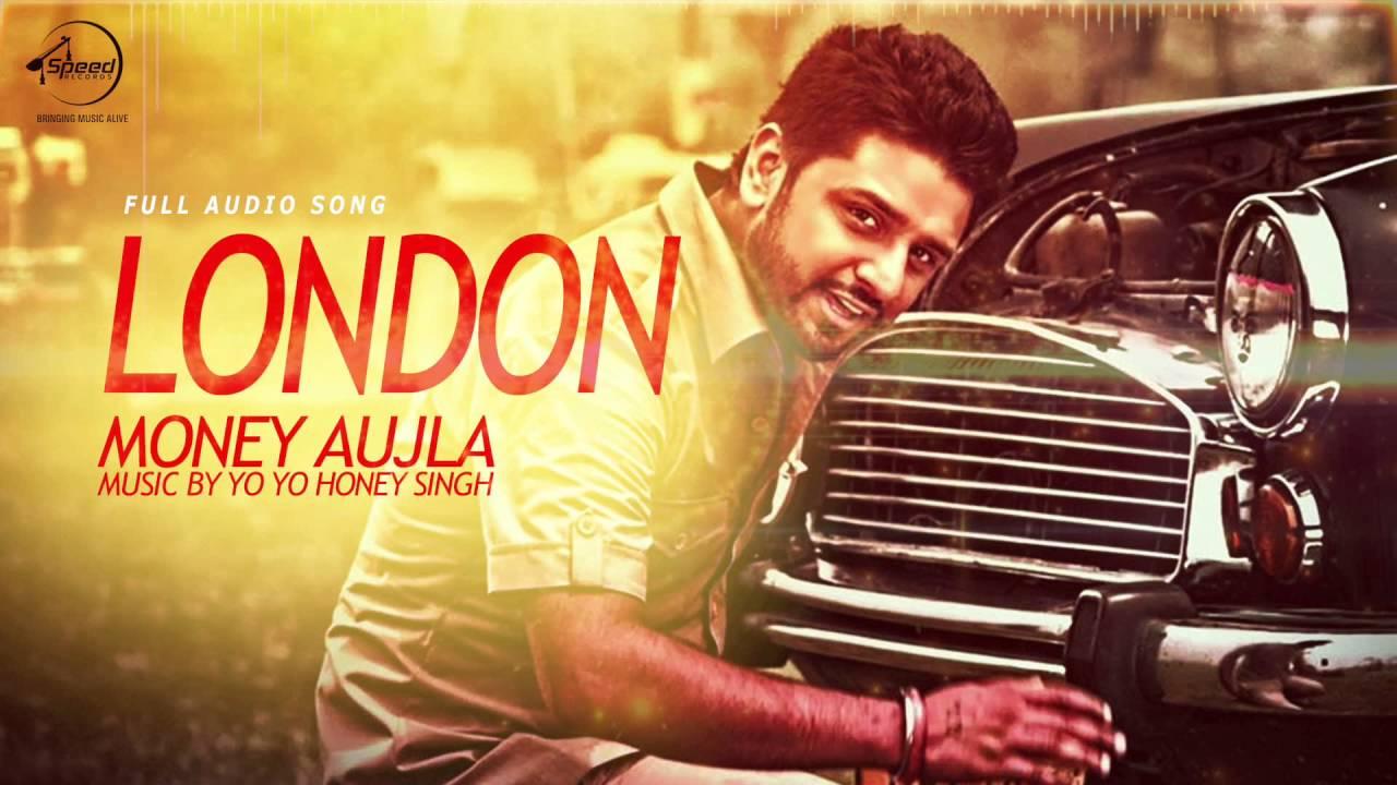 Download London (Full Audio)   Money Aujla Feat. Nesdi Jones & Yo Yo Honey Singh   Speed Records