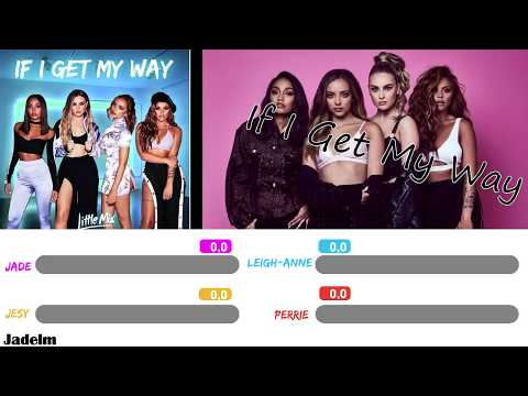 Little Mix ~ If I Get My Way (Line Distribution)   Glory Days : The Platinium Edition