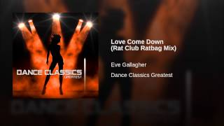 Love Come Down (Rat Club Ratbag Mix)