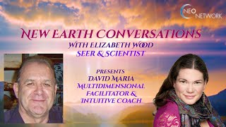 New Earth Conversations with David Maria