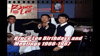 Bruce Lee Birthdays and Meetings 1966-1967