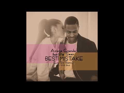 Ariana Grande ft. Big Sean - Best Mistake (Luv Sic Remix) - DJ SGR Blend