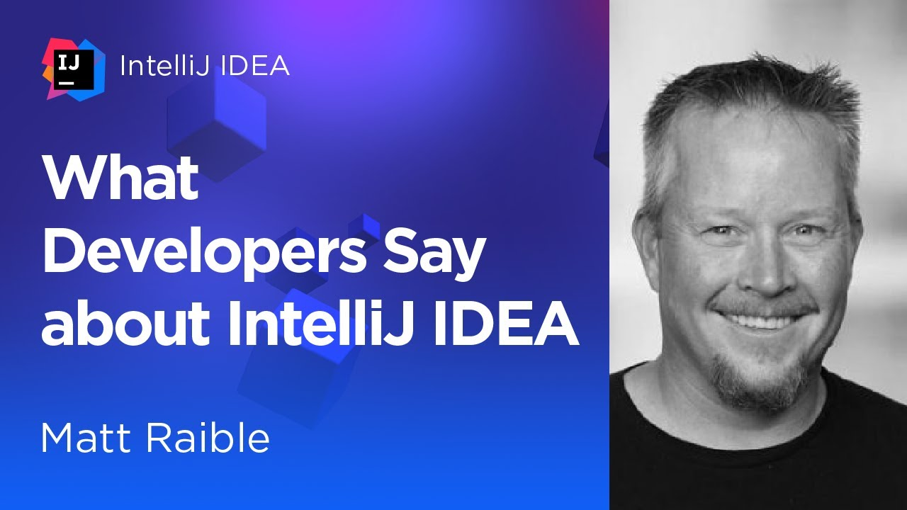 What Developers Say About IntelliJ IDEA. Matt Raible (2021)