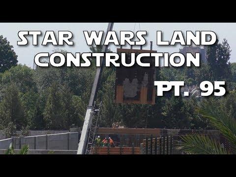 Star Wars Land  - Unplugged Construction REPOST W/SOUND - Pt. 95 | 06-21-2017