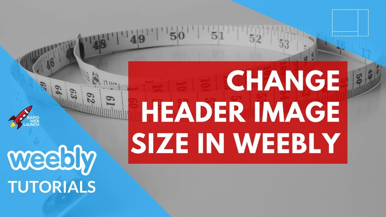 How to change the header image size in Weebly   Weebly Tutorials ...