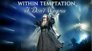 Lyrics in description: Song by: Within Temptation --- I Don't Wanna...