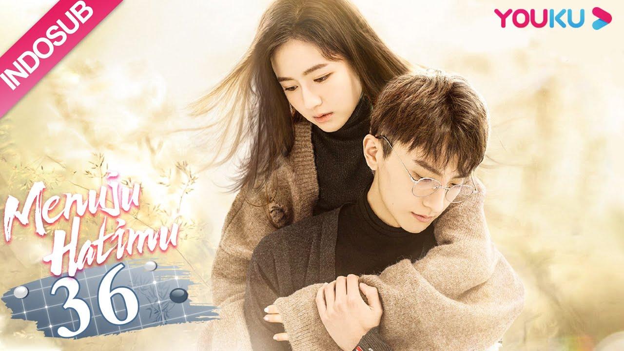 Download [INDO SUB] Menuju Hatimu (GO Into Your Heart) EP36   Landy Li, Niu Junfeng   YOUKU