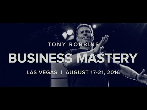 Business Mastery Las Vegas - August 17-21st 2016 | Tony Robbins